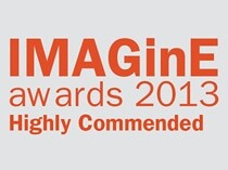Highly Commended for the 2013 IMAGinE Awards